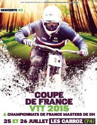 COUPE ET CHAMPIONNAT DE FRANCE VTT DESCENTE MASTER 2015 AUX CARROZ